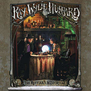 Ray Wylie Hubbard - Hey Mama, My Time Ain't Long