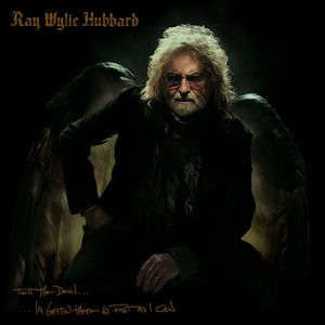 Ray Wylie Hubbard - The Rebellious Sons