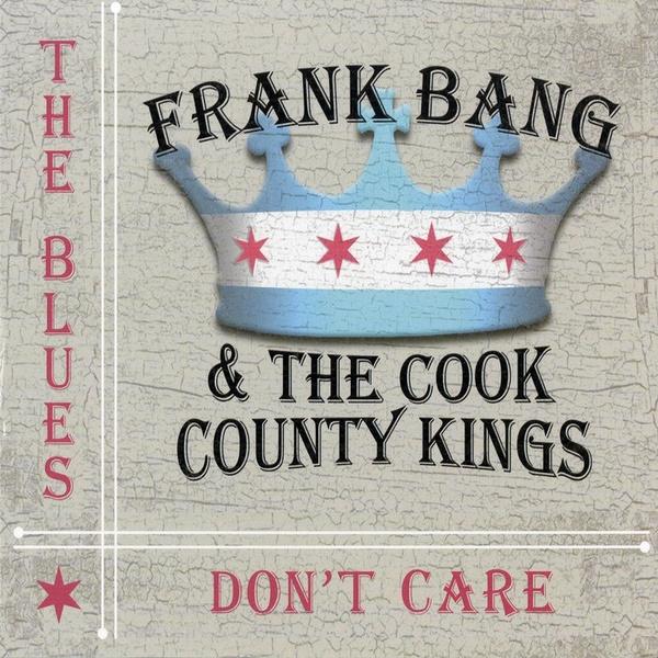 Album: The Blues Don't Care