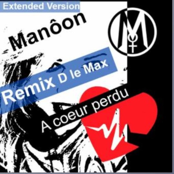 Manôon Remix D le Max - A cœur perdu  remix