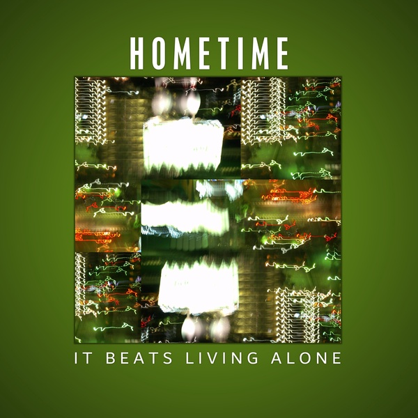 Hometime - It Beats Living Alone