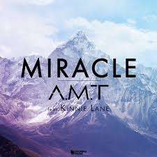 A.M.T Ft. Kinnie Lane - Miracle