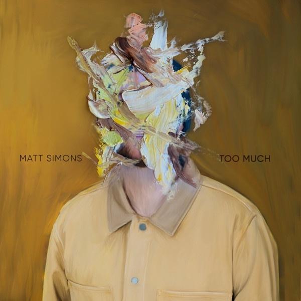 MATT SIMONS - Too Much