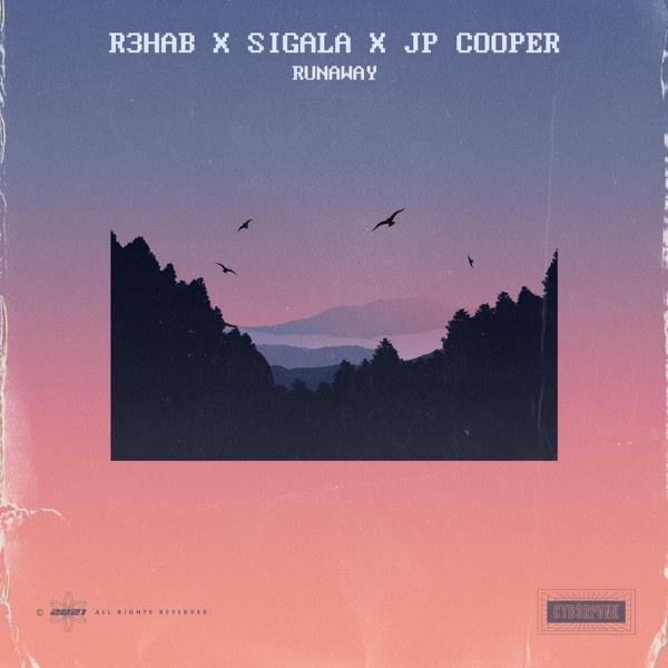 R3HAB & SIGALA & JP COOPER - Runaway