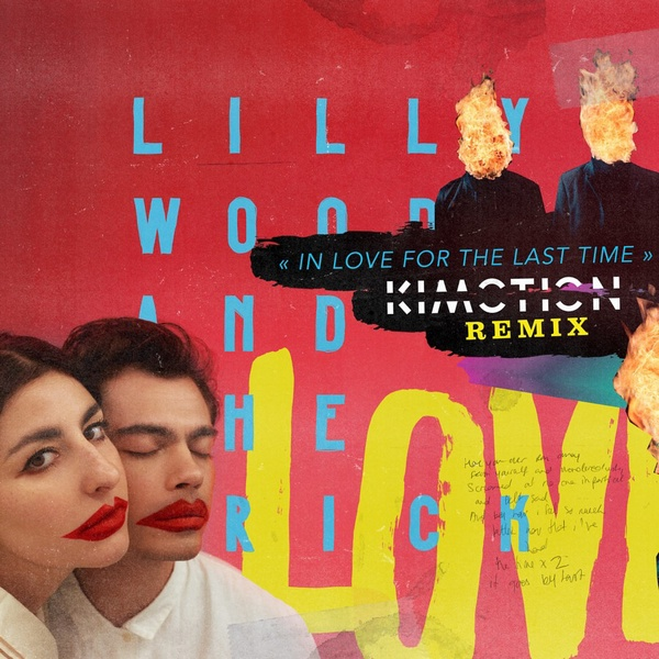 LILLY WOOD AND THE PRICK - In Love for the Last Time (Kimotion Remix)