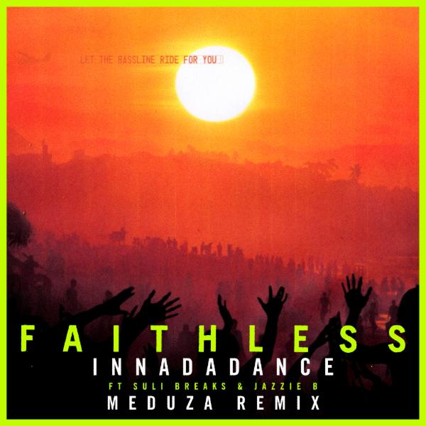 FAITHLESS - Innadadance (feat. Suli Breaks & Jazzie B) (Meduza Remix)