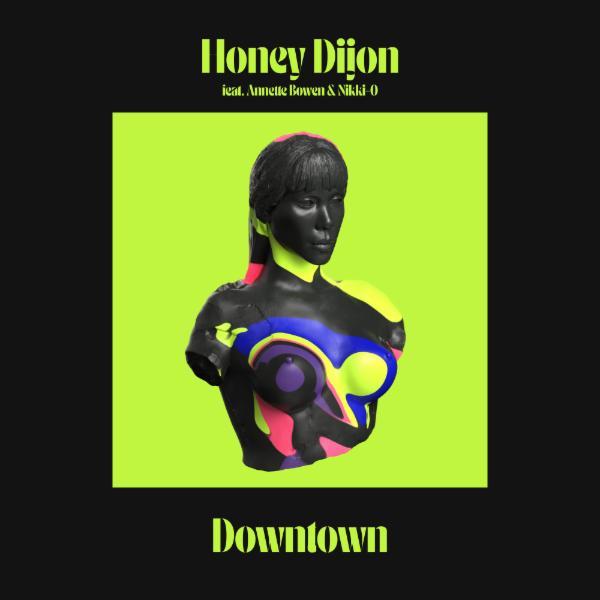 HONEY DIJON - Downtown (feat. Annette Bowen & Nikki-O)