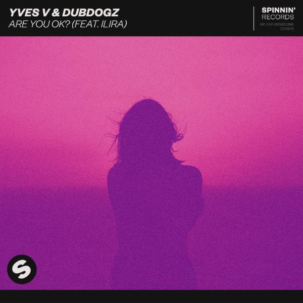 YVES V & DUBDOGZ - Are You OK? (feat. ILIRA)