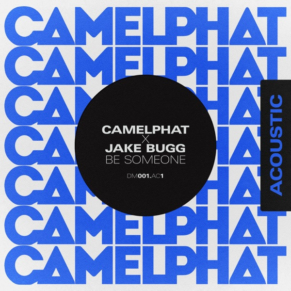 CAMELPHAT - Be Someone Feat. Jake Bugg (Acoustic)