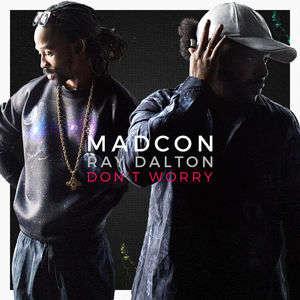 Madcon - Don't Worry - Tout Vas Tourner À Notre Avantage