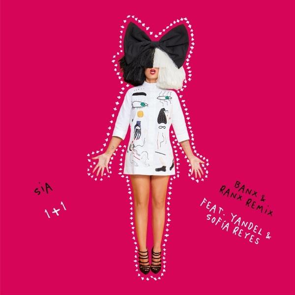 Sia - 1+1 (Feat. Yandel & Sofia Reyes) - Banx & Ranx Remix