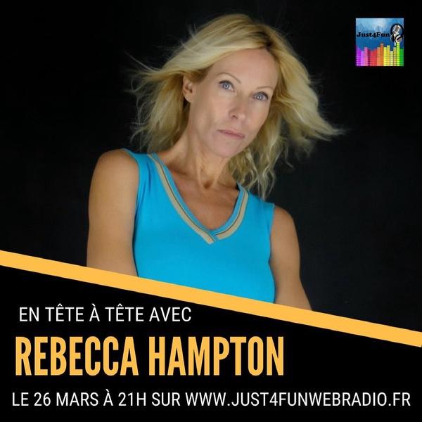Just4Fun - En tête à tête avec Rebecca Hampton