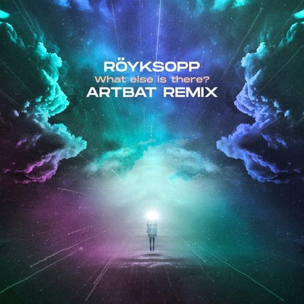 Röyksopp - What Else Is There (ARTBAT Remix)