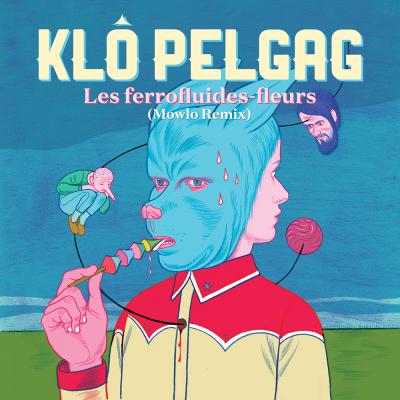 Klo Pelgag - Les ferrofluides-fleurs (Mowlo Remix)