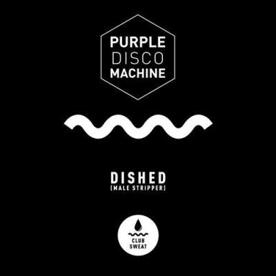 Purple Disco Machine - Dished (Male Stripper) (Extended Mix)