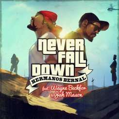 Hermanos Bernal - Never fall down feat. Wayne Beckford;Jah Mason
