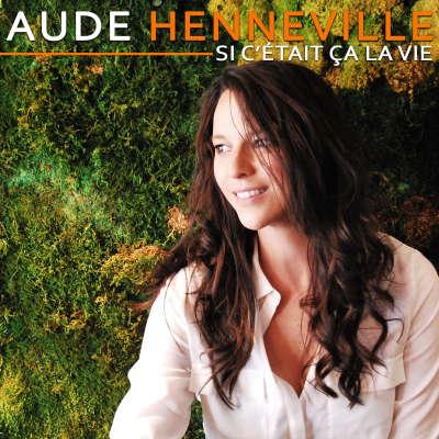 Aude HENNEVILLE - EP - Si c'était ça la vie