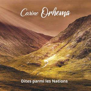 Carine Orhema - L'Eternel règne