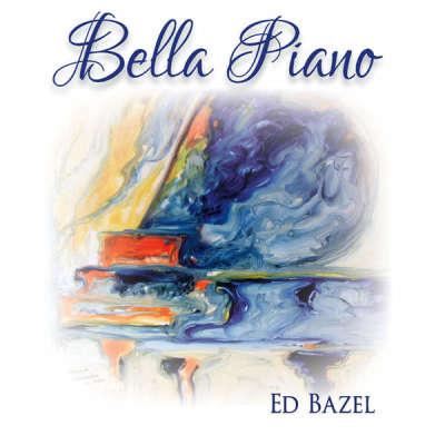 Ed Bazel - Bella Piano