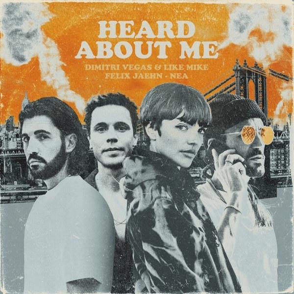 Dimitri Vegas & Like Mike, Felix Jaehn, Nea - Heard About Me
