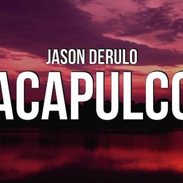 Jason Derulo - Acapulco