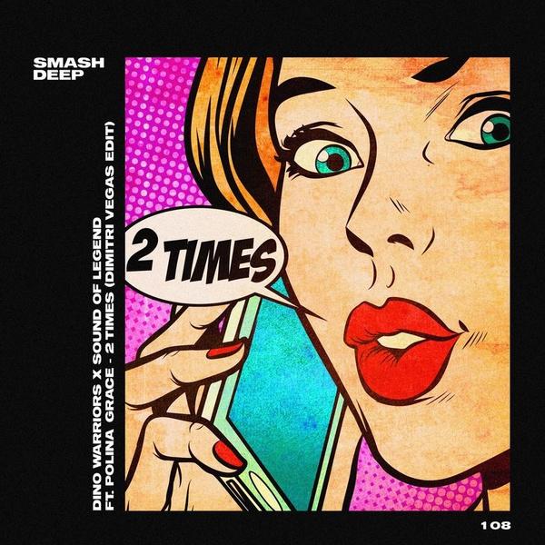Dino Warriors, Polina Grace, Sound Of Legend - 2 Times (Dimitri Vegas Edit)