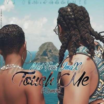 Mel & Jmax - Touch Me remix