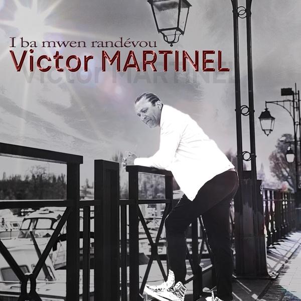 VICTOR MARTINEL - I Ba Mwen Randévou