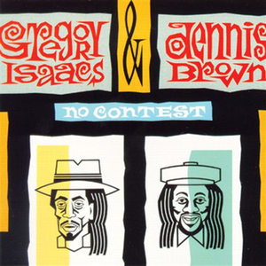 Gregory Isaacs & Dennis Brown - Love Me Or Leave Me