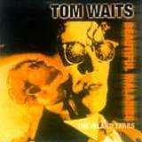 Tom Waits - Way Down in the Hole