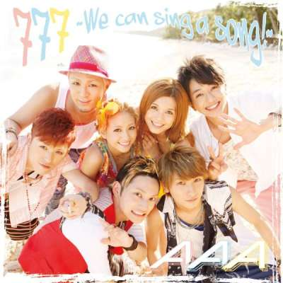 AAA - 777 We can sing a song!