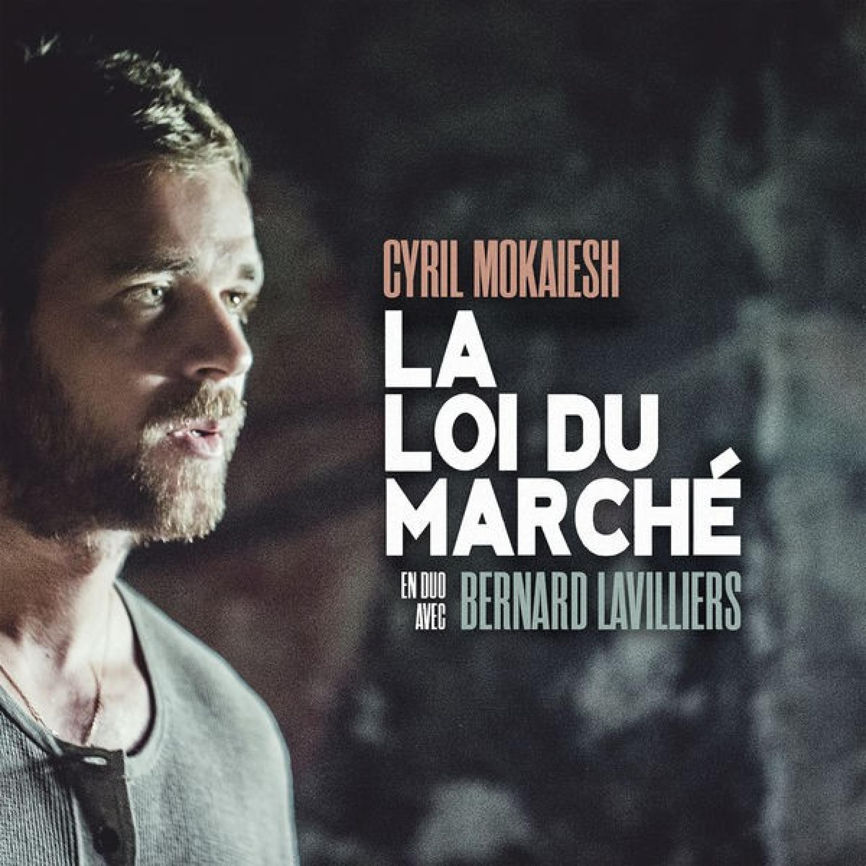 Cyril Mokaiesh & Bernard Lavilliers - La Loi Du Marché